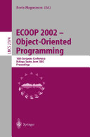 ECOOP 2002 - Object-Oriented Programming