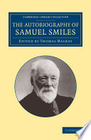 The Autobiography Of Samuel Smiles Ll D