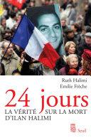 24 Jours  La v  rit   sur la mort d Ilan Halimi