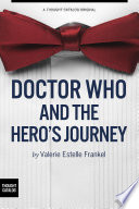 Doctor Who and the Hero  s Journey  The Doctor and Companions as Chosen Ones
