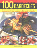 100 Best Ever Step By Step Barbecue Recipes