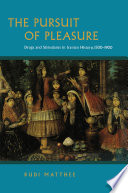 The Pursuit of Pleasure: Drugs and Stimulants in Iranian History, 1500-1900