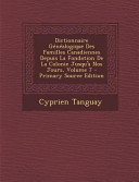 Dictionnaire Généalogique Des Familles Canadiennes Depuis la Fondation de la Colonie Jusqu'à Nos Jours, Volume 7 - Primary Source Edition