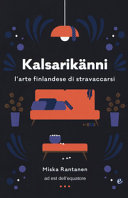 Kalsarikänni. L'arte finlandese di stravaccarsi