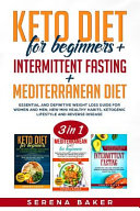 Keto Diet For Beginners Intermittent Fasting Mediterranean Diet 3 In 1 Essential And Definitive Weight Loss Guide For Women And Men New Mini He