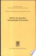 Reform des deutschen internationalen Privatrechts