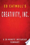 Creativity  Inc  by Ed Catmull  A 30 minute Summary