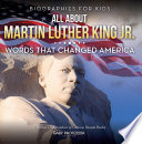 Biographies for Kids   All about Martin Luther King Jr   Words That Changed America   Children s Biographies of Famous People Books