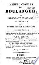 Manuel complet du boulanger, du négociant en grains, du meunier et du constructeur de moulins... formant un traité complet de stéarinerie
