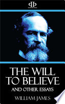 The Will To Believe And Other Essays