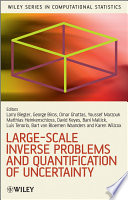Large Scale Inverse Problems And Quantification Of Uncertainty book