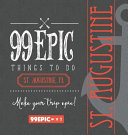 99 Epic Things to Do   St  Augustine  Florida