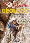 Professione geologo. Un lavoro a contatto con la natura...