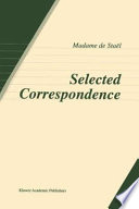 Selected Correspondence : outlook of the european literary, cultural and political...