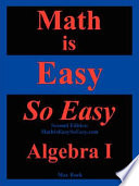 Math Is Easy So Easy  Algebra I