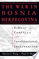 Ethnic Conflict and International Intervention  Crisis in Bosnia Herzegovina  1990 93