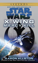 Mercy Kill  Star Wars Legends  X Wing