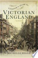 A Visitor s Guide to Victorian England