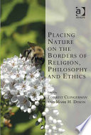 Placing Nature On The Borders Of Religion Philosophy And Ethics