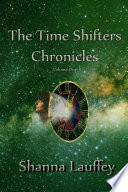 The Time Shifters Chronicles Volume One