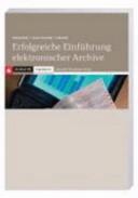 Erfolgreiche Einführung elektronischer Archive