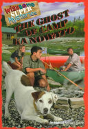 The Ghost of Camp Ka Nowato At A Nearby Summer Camp But When