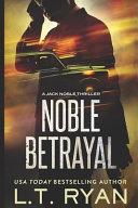 Noble Betrayal (Jack Noble #7) Atlantic To Perform One Last Job A Favor
