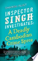 Inspector Singh Investigates: A Deadly Cambodian Crime Spree