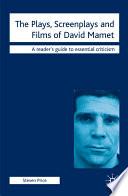 The Plays  Screenplays and Films of David Mamet