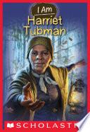 I Am  6  Harriet Tubman