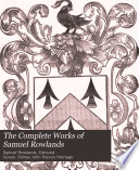The Complete Works Of Samuel Rowlands