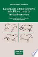 La forma del dibujo figurativo paleolítico a través de la experimentación