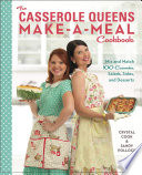 The Casserole Queens Make A Meal Cookbook