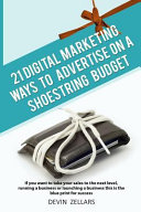 21 Digital Marketing Ways To Advertise On A Shoestring Budget