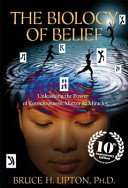 Biology of Belief 10th Anniversary Edition