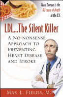 LDL the Silent Killer  a No Nonsense Approach to Preventing Heart Disease and Stroke