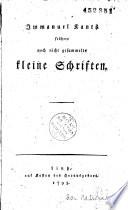Emmanuel Kants fr  here noch nicht gesammelte kleine Schriften
