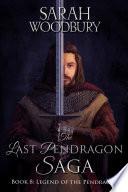 Legend of the Pendragon  The Last Pendragon Saga Book 8