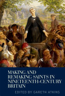 download ebook making and remaking saints in nineteenth-century britain pdf epub