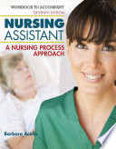 Workbook for Hegner Acello Caldwell s Nursing Assistant  A Nursing Process Approach  11th