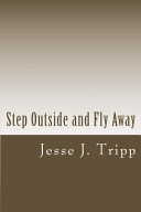 Step Outside and Fly Away
