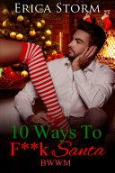 10 Ways To F**K Santa (A BWWM Interracial African American Erotic Romance)