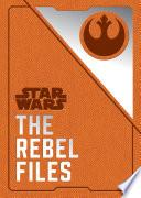 Star Wars The Rebel Files