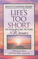 Life s Too Short to Miss the Big Picture for Women Book PDF