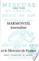Marmontel journaliste et le Mercure de France, 1725-1761