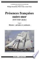 Présences françaises outre-mer, XVIe-XXIe siècles