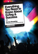 Everything You Need to Know about Dj ing and Success