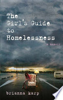 The Girl s Guide to Homelessness