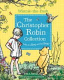 Winnie the Pooh  The Christopher Robin Collection  Tales of a Boy and His Bear