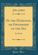 Of the Dominion  Or Ownership of the Sea